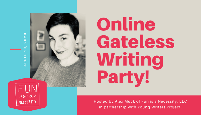 "Promotional banner with blue and aqua accents with a photo of Alex Muck with short hair and ""Online Gateless Writing Party"" and the date of the event. Friday, April 10, 2020"